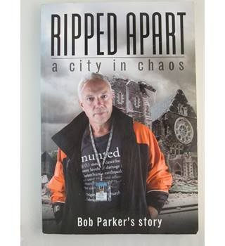 Ripped apart: a city in chaos. Bob Parker\'s story