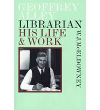 Geoffrey Alley, Librarian: His Life and Work