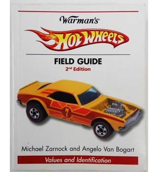 Warman\'s Hot Wheels Field Guide: Values & Identification (Warman\'s Field Guides Hot Wheels: Values & Identification)