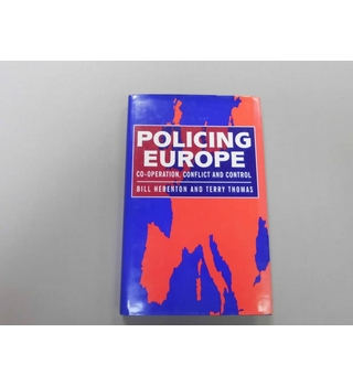 Policing Europe, Co-operation, conflict and control