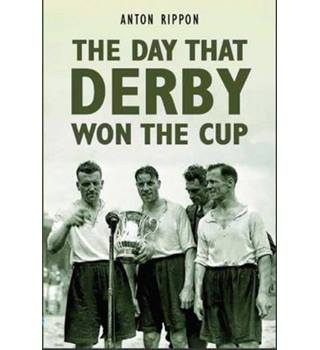 The Day That Derby Won the Cup
