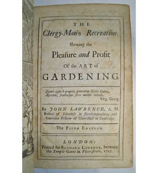 The Clergy-man\'s Recreation: Shewing the Pleafure and Profit of the Art Of Gardening