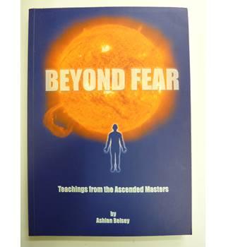 Beyond Fear - Ashian Belsey