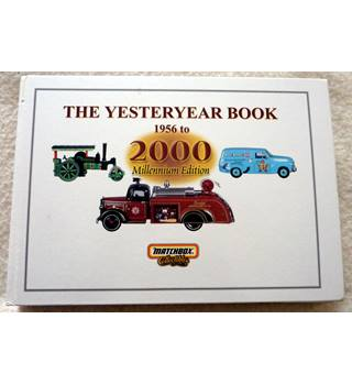 The Yesteryear Book 1956 to 2000: Millennium Edition - Matchbox Collectibles
