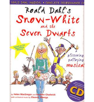 ROALD DAHL\'S SNOW-WHITE AND THE SEVEN DWARFS A ROALD DAHL MUSICAL COMPLETE PERFORMANCE PACK A GLITTERING GALLOPING MUSICAL
