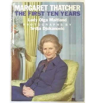 Margaret Thatcher - The First Ten Years (1989, Signed by the Author)
